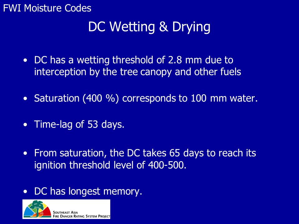 DC Wetting & Drying DC has a wetting threshold of 2.8 mm due to interception by the tree canopy and other fuels Saturation (400 %) corresponds to 100