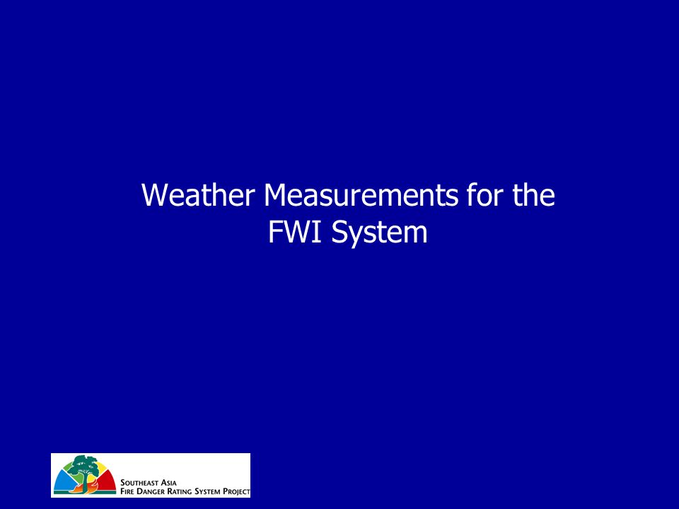 Weather Measurements for the FWI System