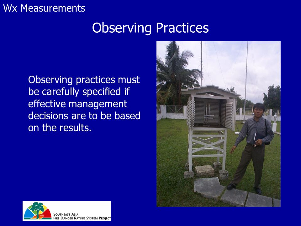 Observing Practices Observing practices must be carefully specified if effective management decisions are to be based on the results.