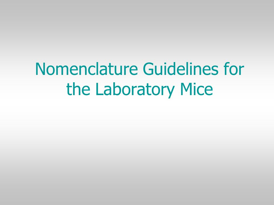 Nomenclature Guidelines for the Laboratory Mice