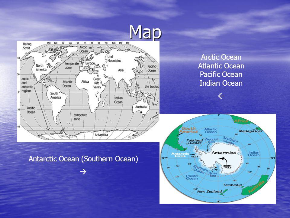 Longitude and Latitude Antarctic Ocean – 65 00 S, 0 00 E Antarctic Ocean – 65 00 S, 0 00 E Arctic Ocean – 90 00 N, 0 00 E Arctic Ocean – 90 00 N, 0 00 E Indian Ocean – 20 00 S, 80 00 E Indian Ocean – 20 00 S, 80 00 E Atlantic Ocean – 0 00 N, 25 00 W Atlantic Ocean – 0 00 N, 25 00 W Pacific Ocean – 0 00 N, 160 00 W Pacific Ocean – 0 00 N, 160 00 W