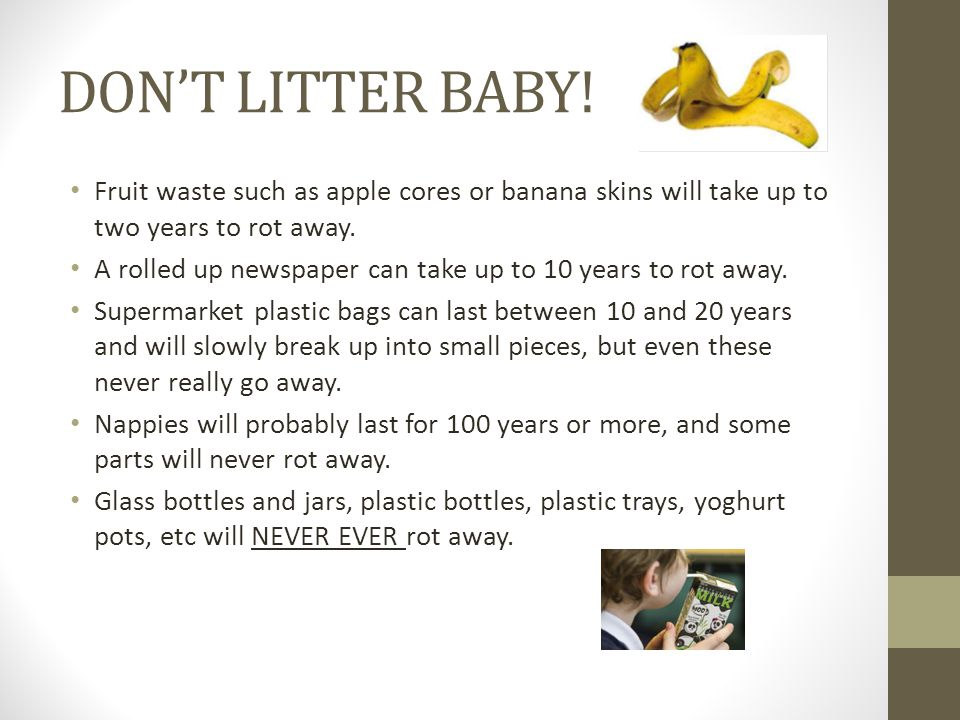 DON'T LITTER BABY.