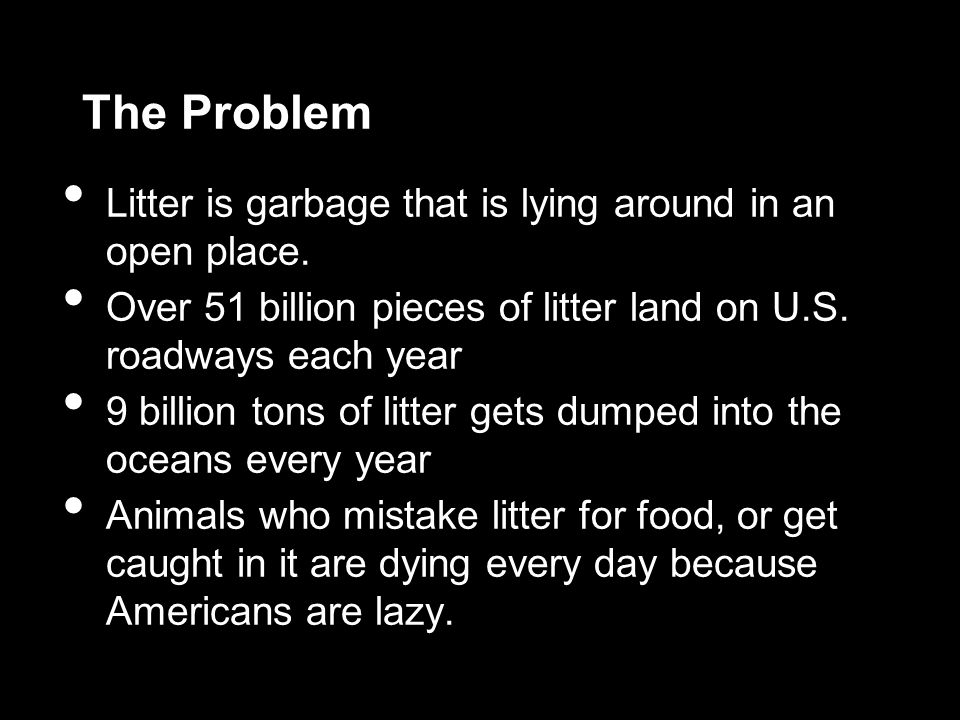 Heavily Affected Areas Roadways are very heavily affected by littering.