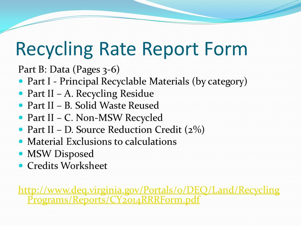 Recycling Rate Report Form Part B: Data (Pages 3-6) Part I - Principal Recyclable Materials (by category) Part II – A.