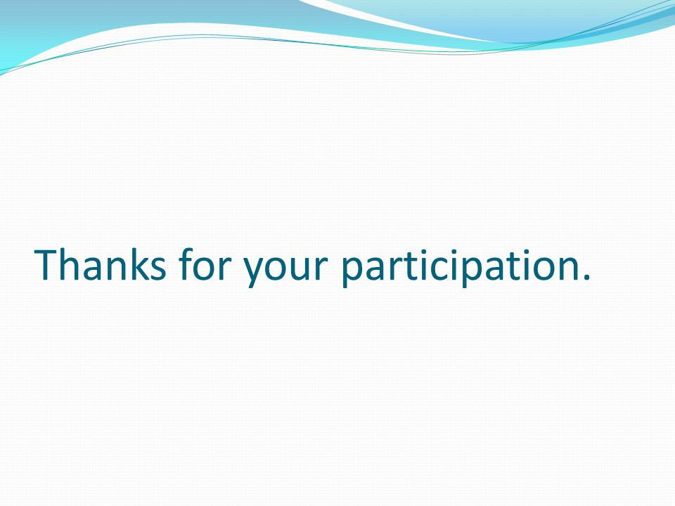 Thanks for your participation.