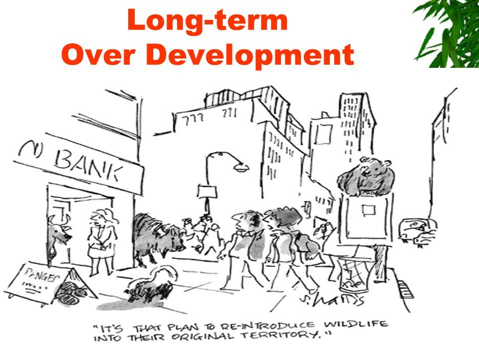 Long-term Over Development