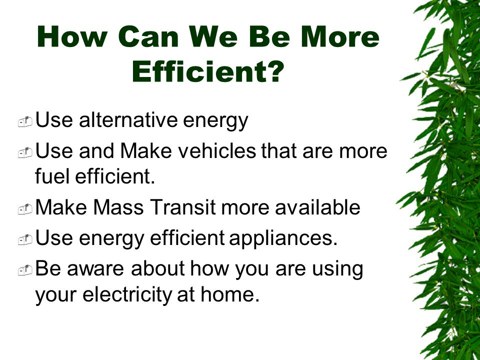 How Can We Be More Efficient.
