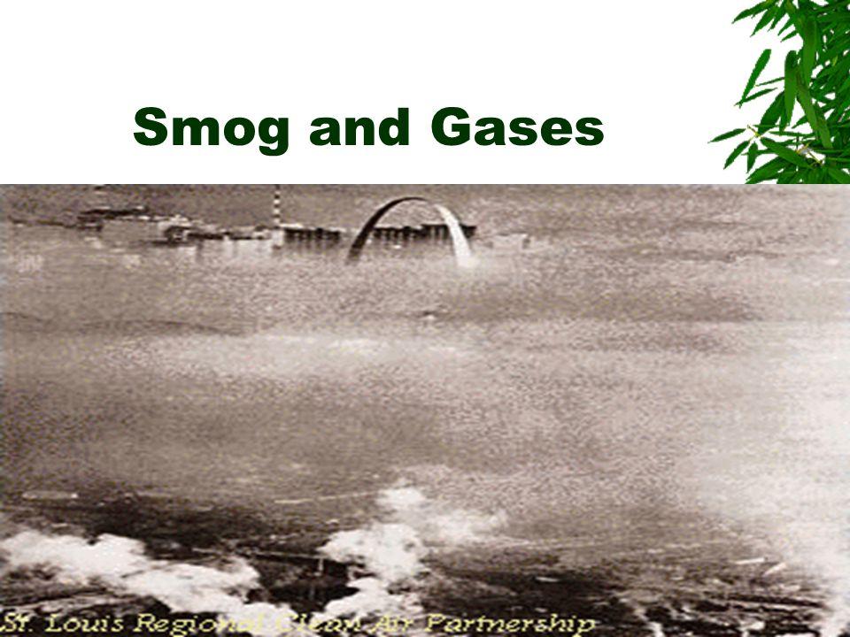 Smog and Gases