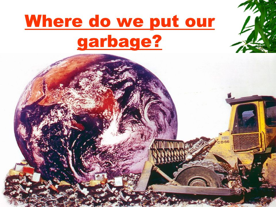 Where do we put our garbage