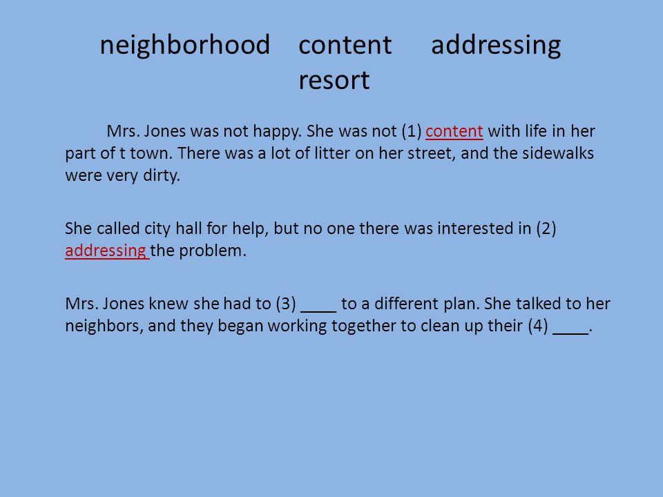 neighborhood contentaddressing resort Mrs. Jones was not happy.