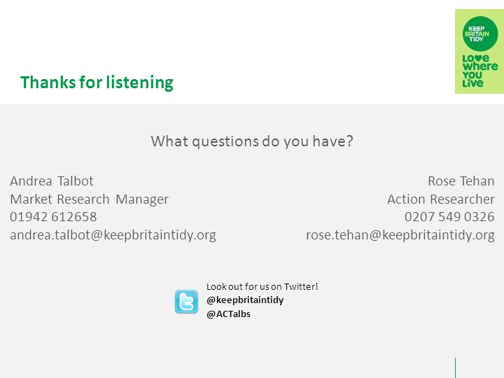 Thanks for listening What questions do you have.Look out for us on Twitter.