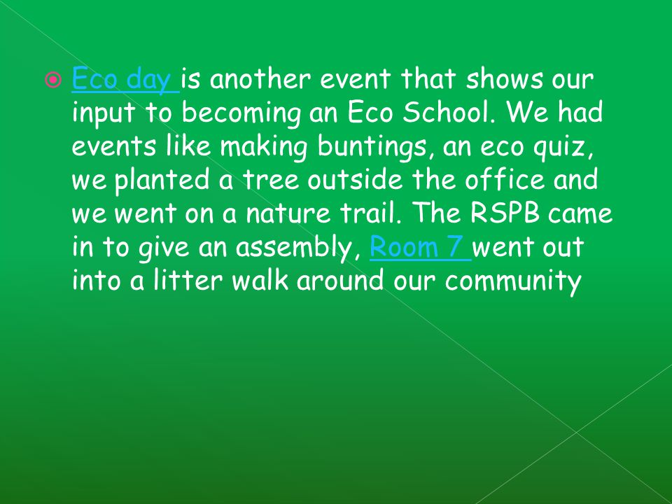  Eco day is another event that shows our input to becoming an Eco School.