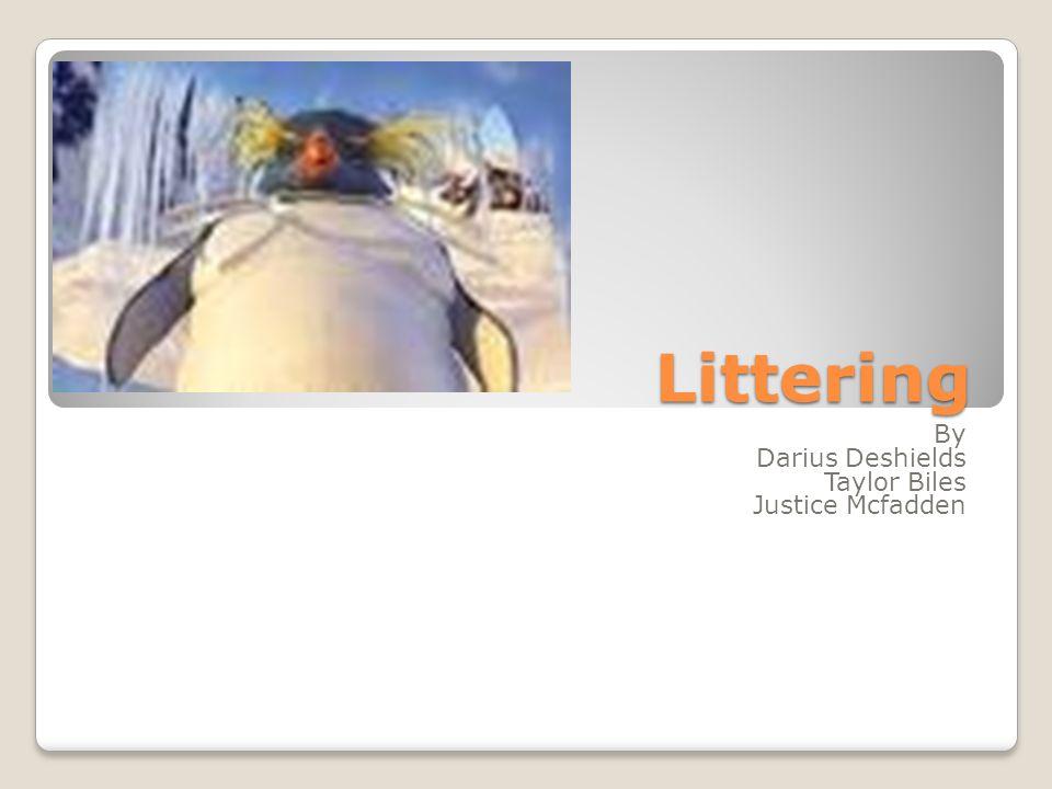 Littering By Darius Deshields Taylor Biles Justice Mcfadden