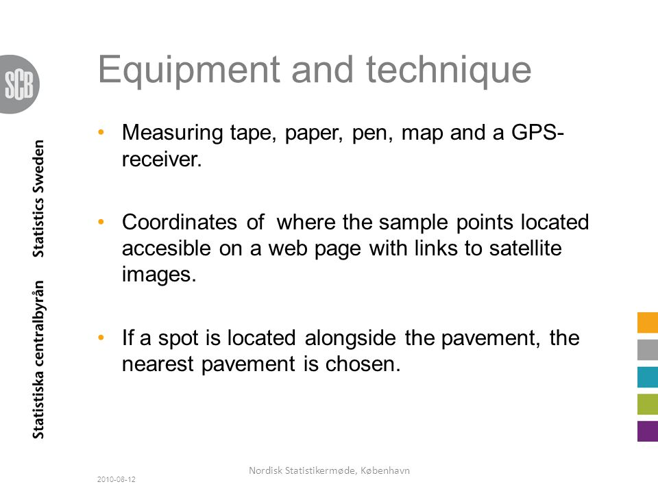 Equipment and technique Measuring tape, paper, pen, map and a GPS- receiver.