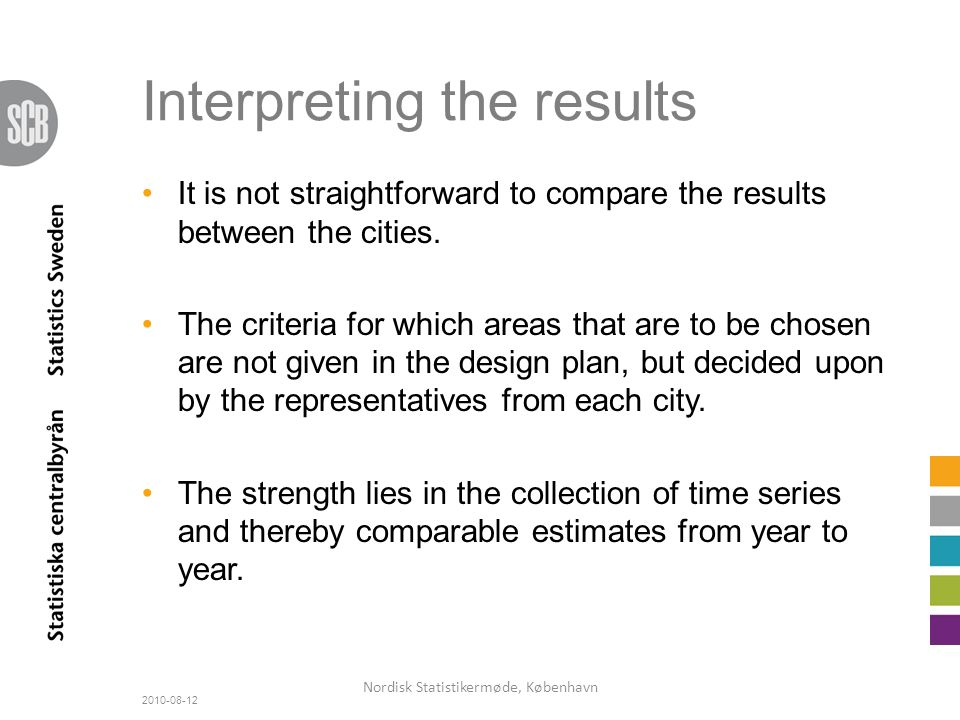 Interpreting the results It is not straightforward to compare the results between the cities.