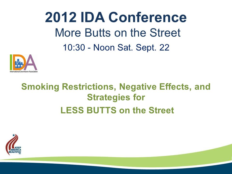 2012 IDA Conference More Butts on the Street 10:30 - Noon Sat.