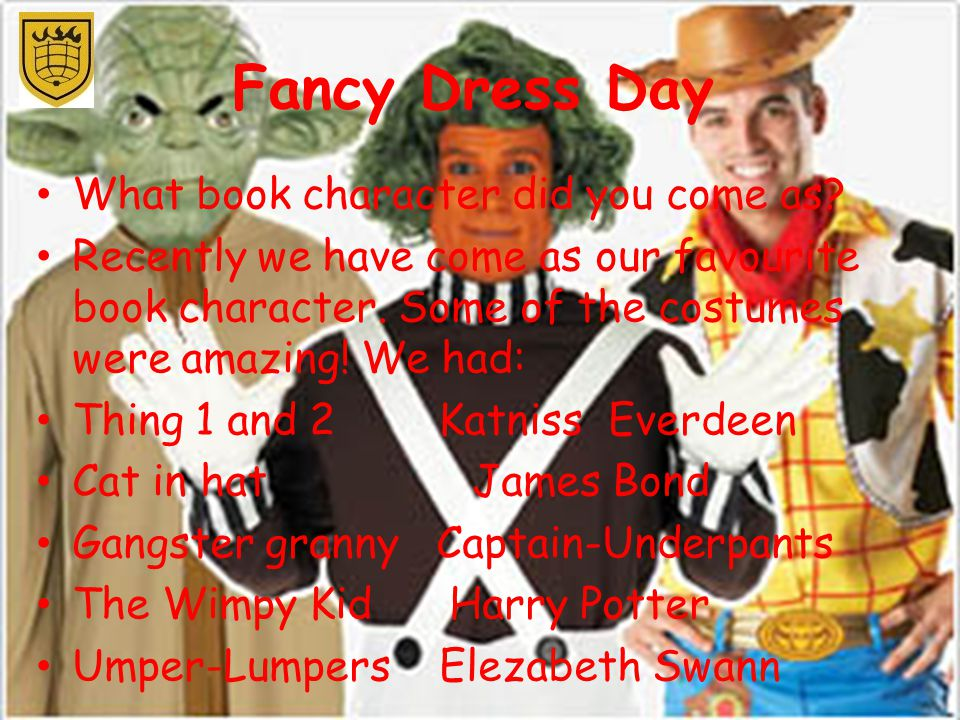 Fancy Dress Day What book character did you come as.