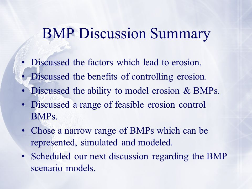 BMP Discussion Summary Discussed the factors which lead to erosion.