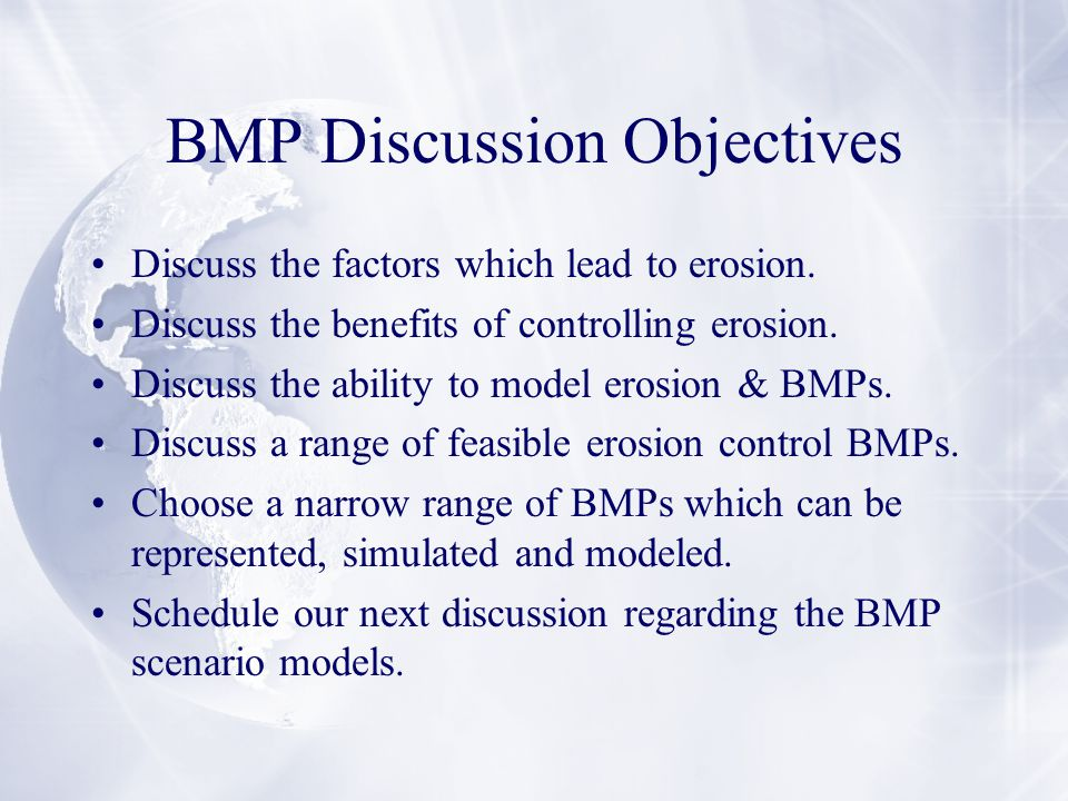 BMP Discussion Objectives Discuss the factors which lead to erosion.