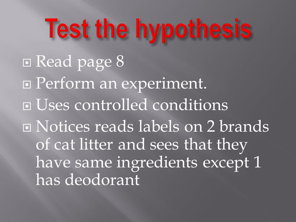  Read page 8  Perform an experiment.