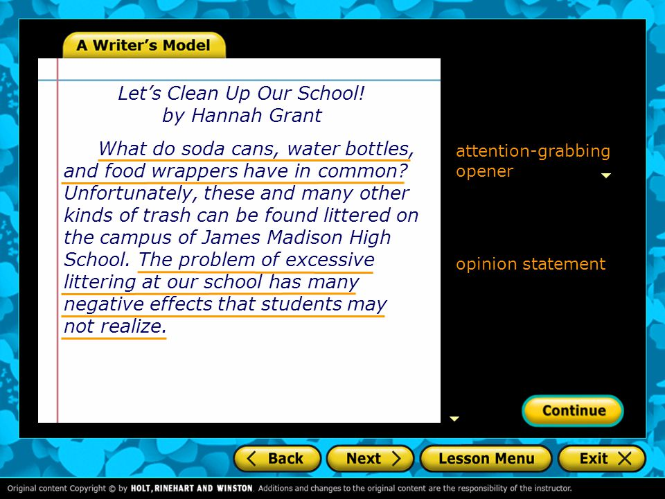 attention-grabbing opener opinion statement Let's Clean Up Our School! by Hannah Grant What do soda cans, water bottles, and food wrappers have in com