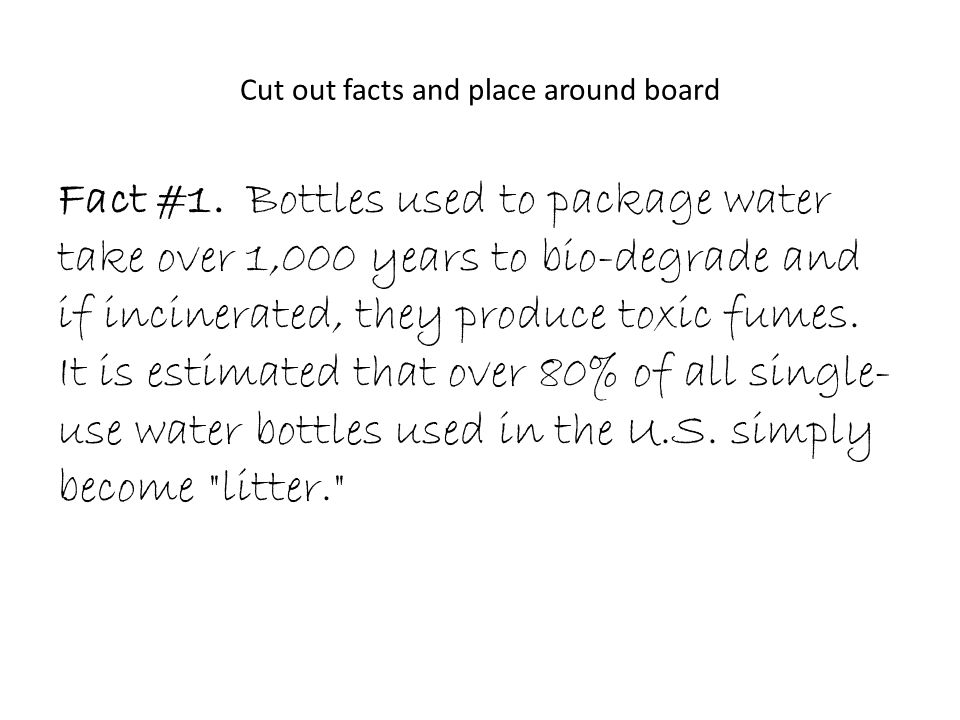 Cut out facts and place around board Fact #1.