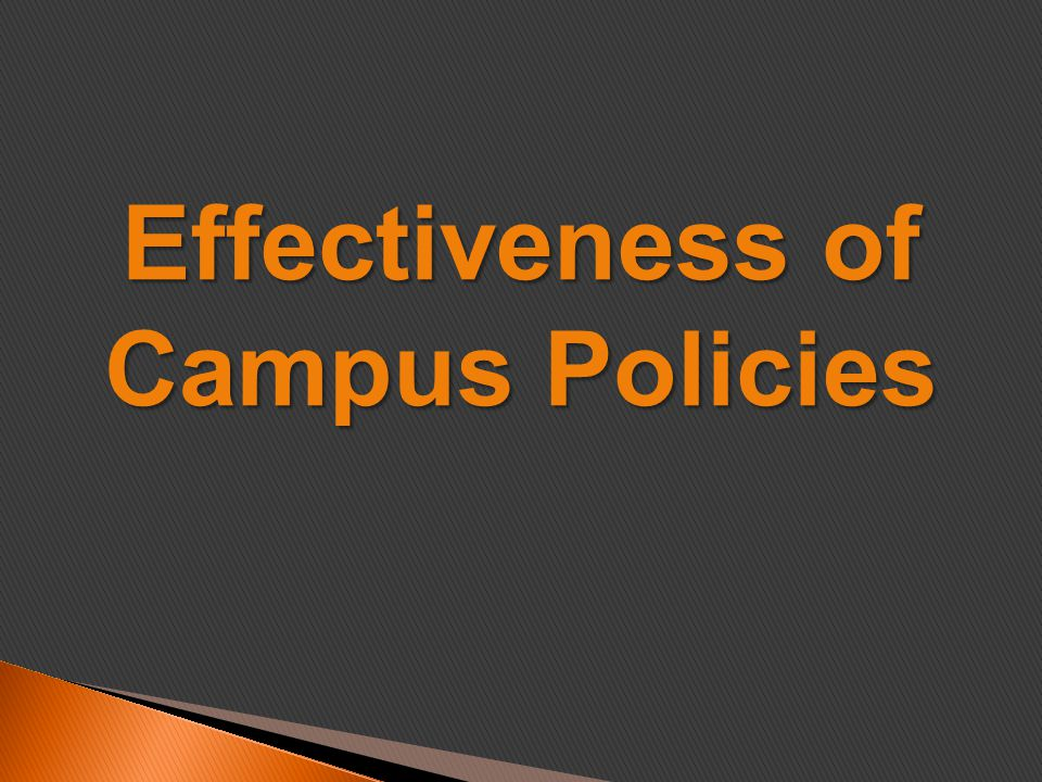 Effectiveness of Campus Policies