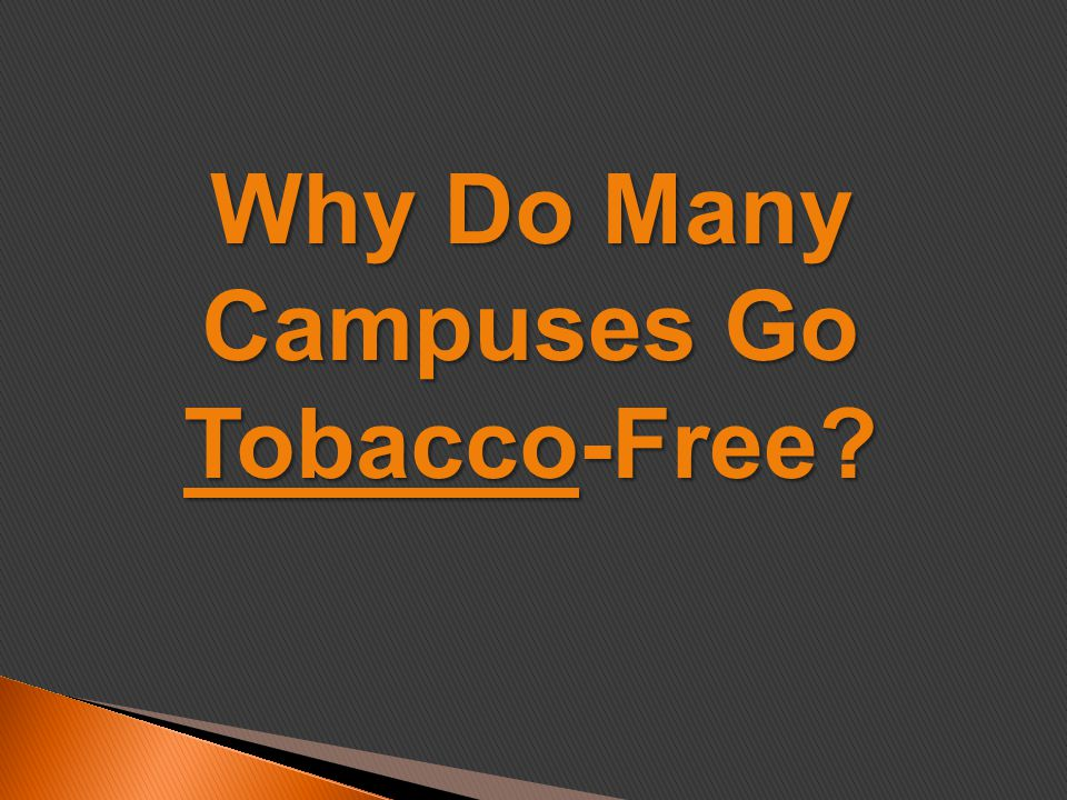 Why Do Many Campuses Go Tobacco-Free