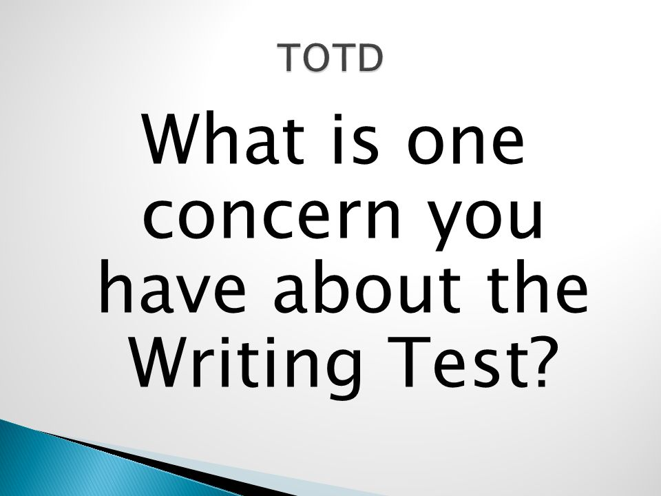 What is one concern you have about the Writing Test?