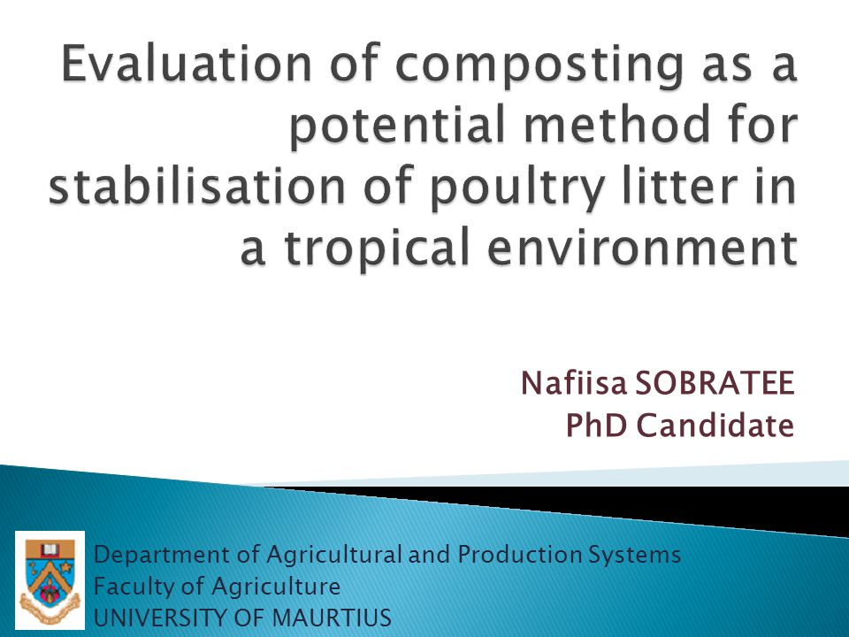 Nafiisa SOBRATEE PhD Candidate Department of Agricultural and Production Systems Faculty of Agriculture UNIVERSITY OF MAURTIUS