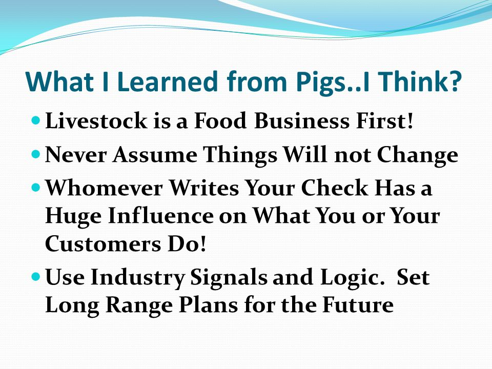 What I Learned from Pigs..I Think. Livestock is a Food Business First.
