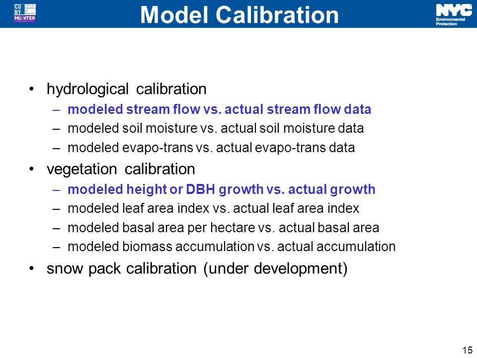 Model Calibration hydrological calibration –modeled stream flow vs.