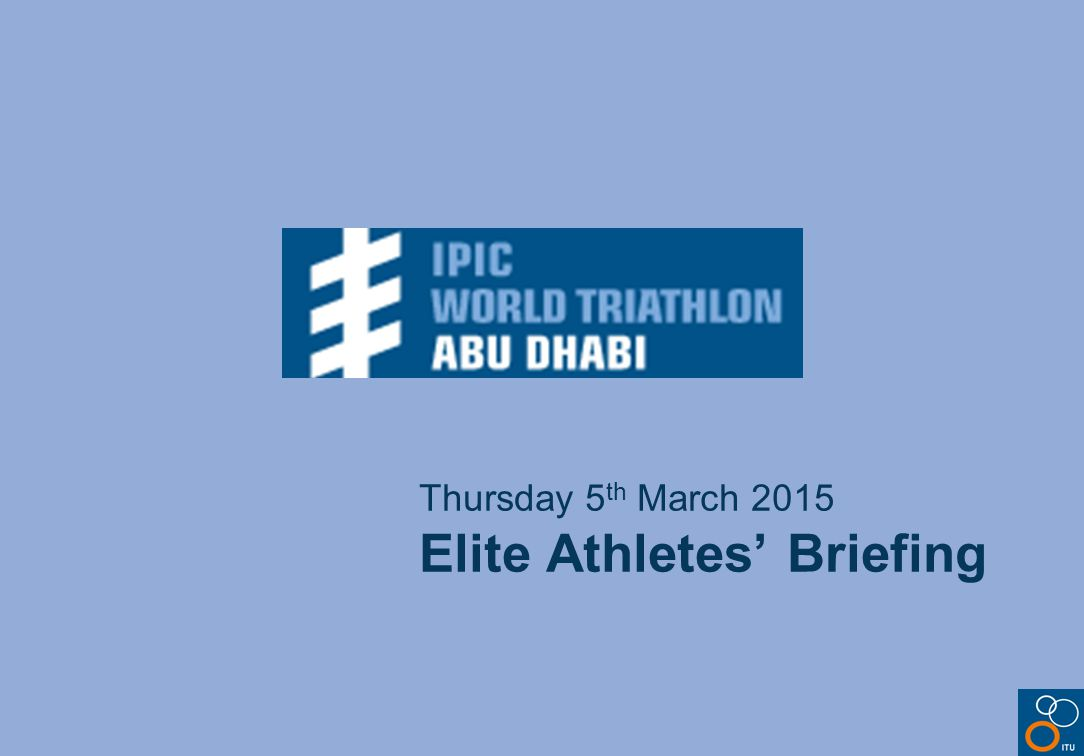 Thursday 5 th March 2015 Elite Athletes' Briefing