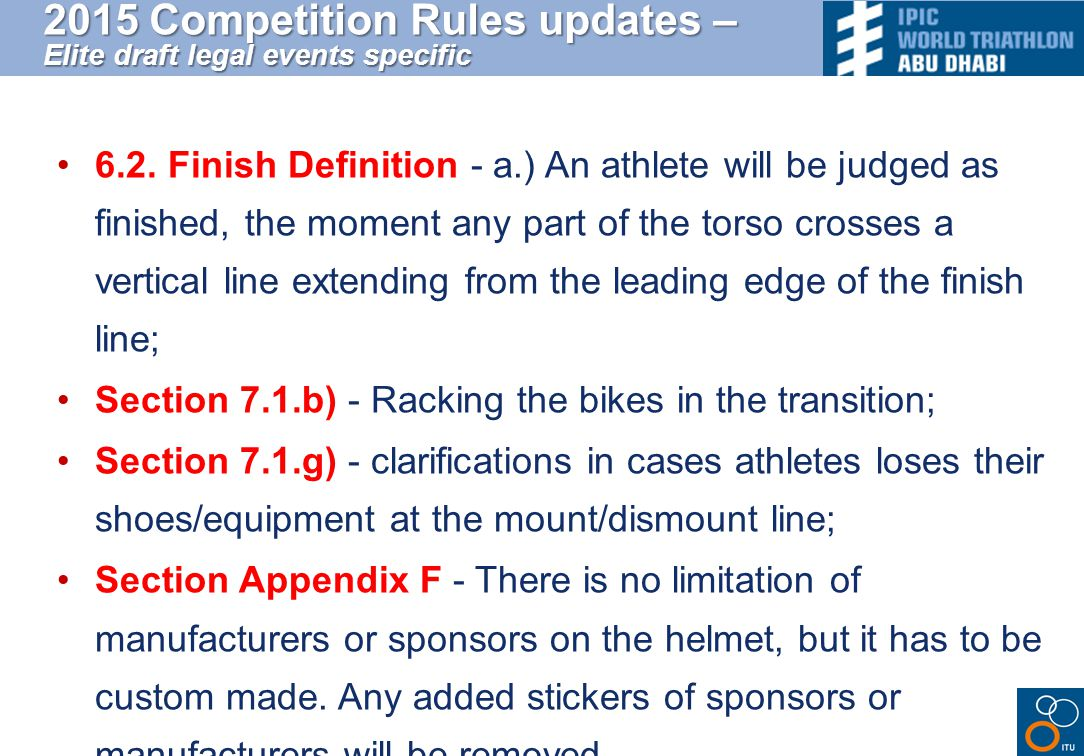 6.2. Finish Definition - a.) An athlete will be judged as finished, the moment any part of the torso crosses a vertical line extending from the leadin