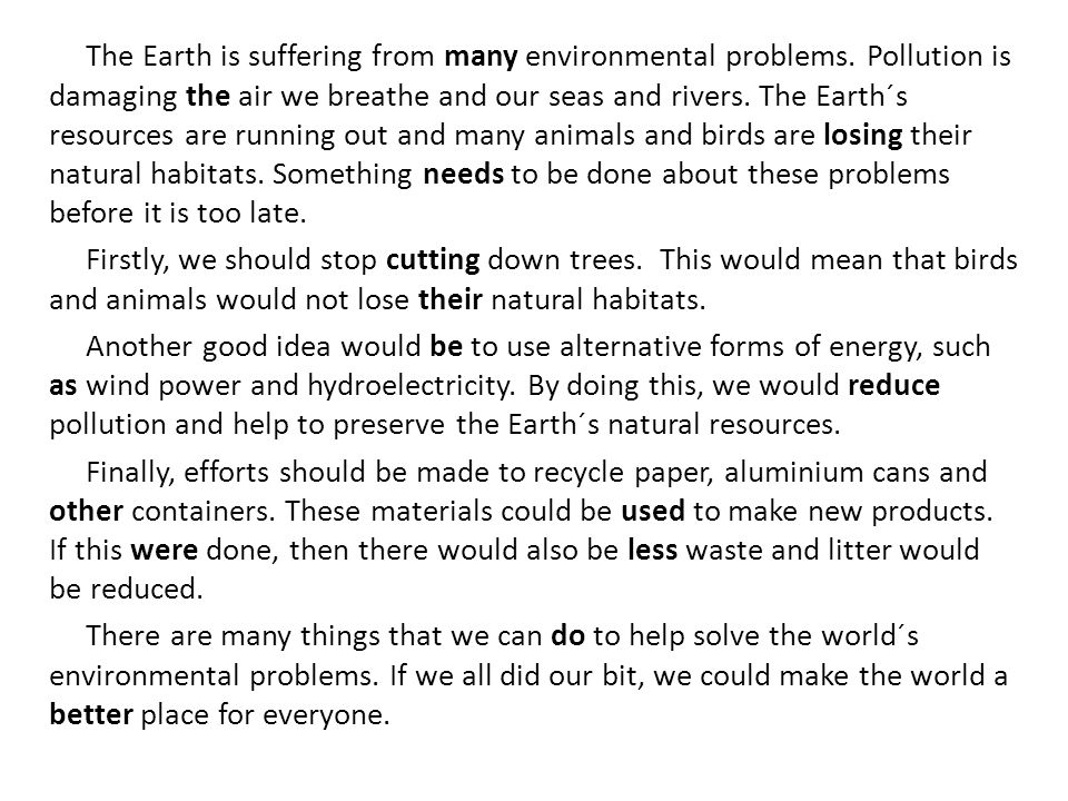 The Earth is suffering from many environmental problems.