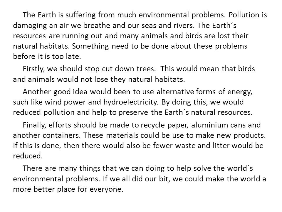 The Earth is suffering from much environmental problems.