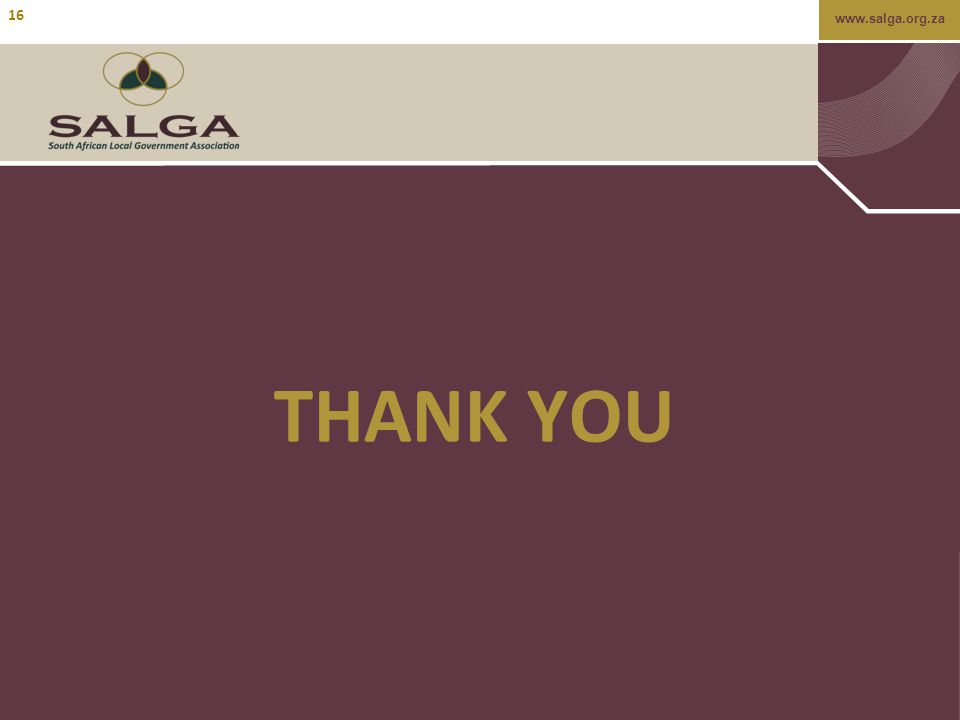 www.salga.org.za THANK YOU 16