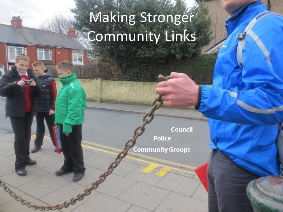 Making Stronger Community Links Police Council Community Groups Schools
