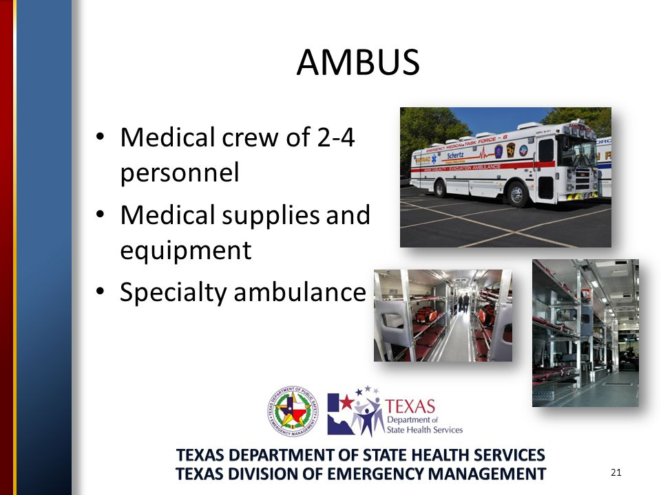 AMBUS 21 Medical crew of 2-4 personnel Medical supplies and equipment Specialty ambulance