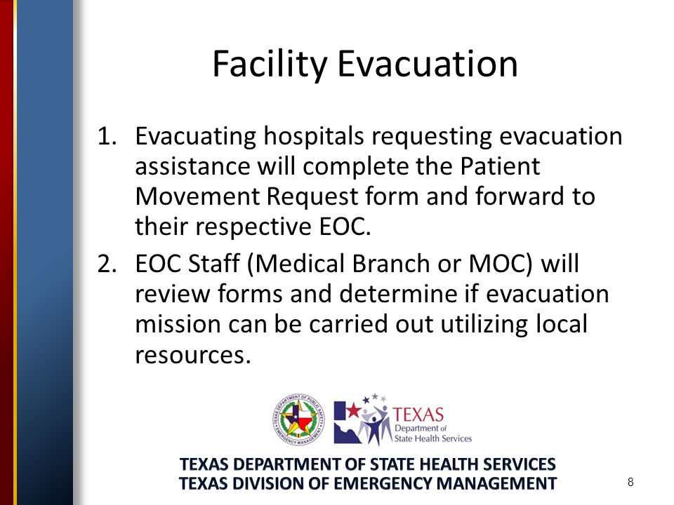 Facility Evacuation 8 1.Evacuating hospitals requesting evacuation assistance will complete the Patient Movement Request form and forward to their respective EOC.