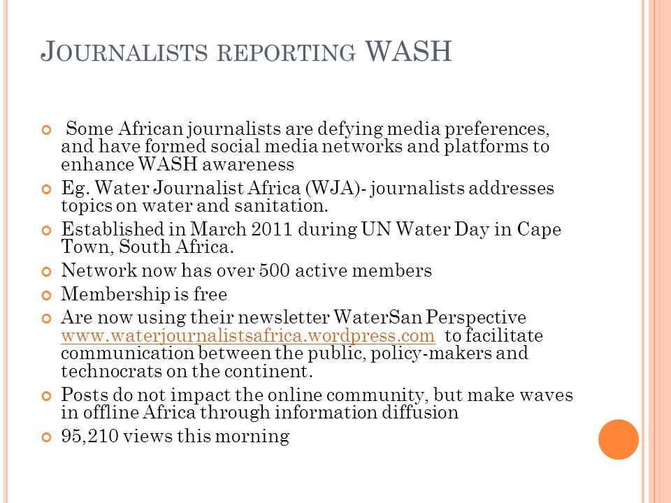 Some African journalists are defying media preferences, and have formed social media networks and platforms to enhance WASH awareness Eg.