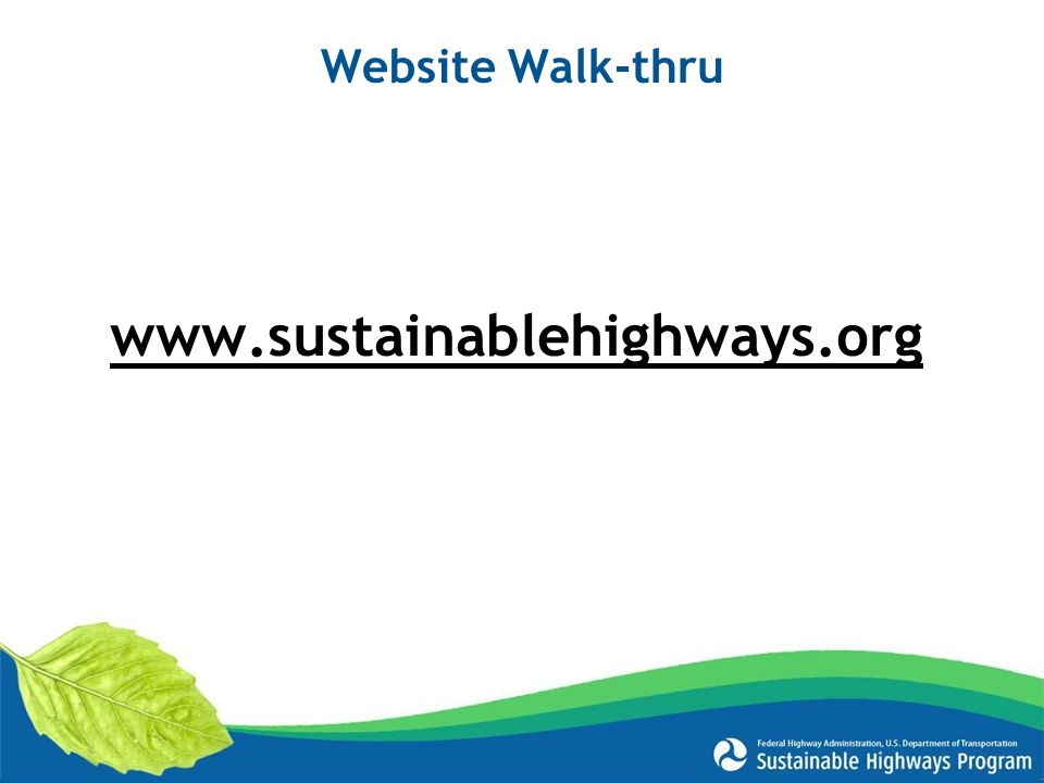 www.sustainablehighways.org Website Walk-thru