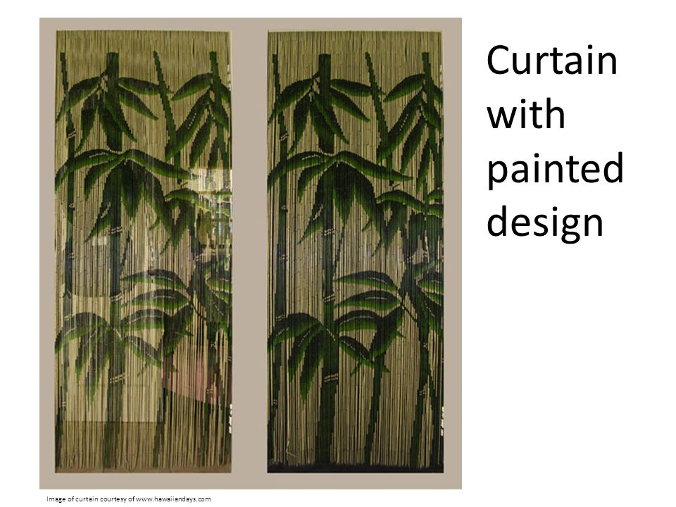 Curtain with painted design Image of curtain courtesy of www.hawaiiandays.com