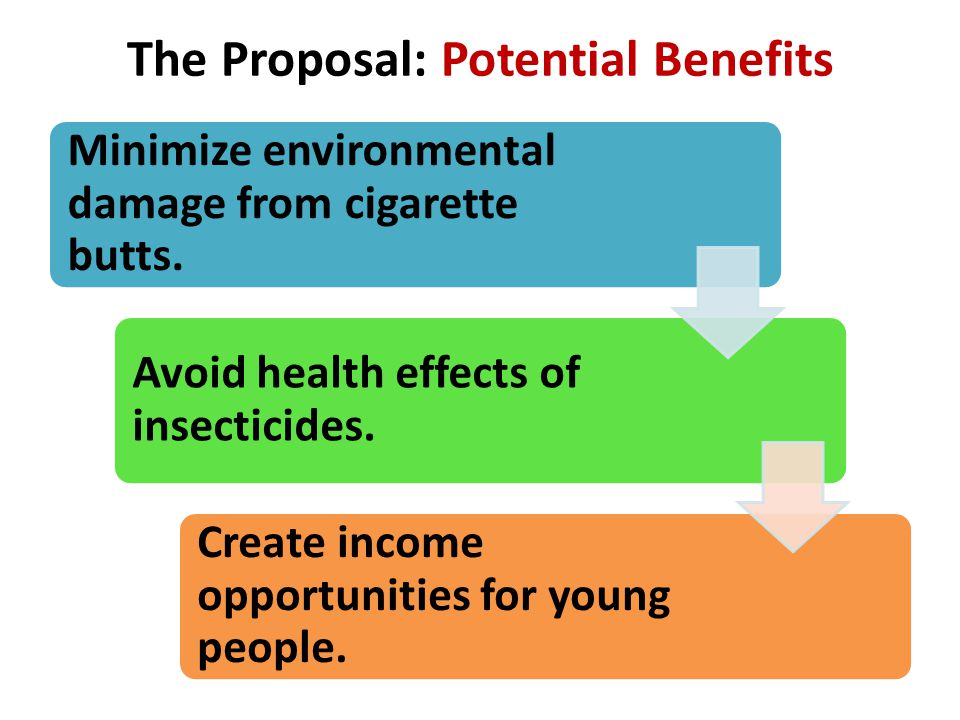 PROPOSED PROJECT: GOAL 1 Collect and reuse cigarette filters Collect and reuse cigarette filters to minimize environmental damage.