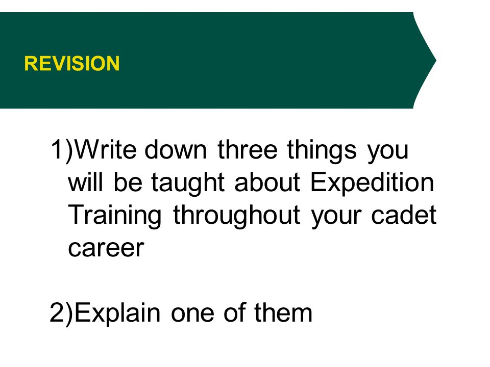 LOOK FORWARD You have now completed all lessons in BASIC expedition training.