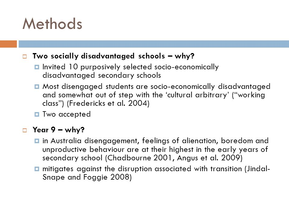Methods  Two socially disadvantaged schools – why.