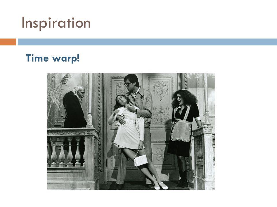 Inspiration Time warp!
