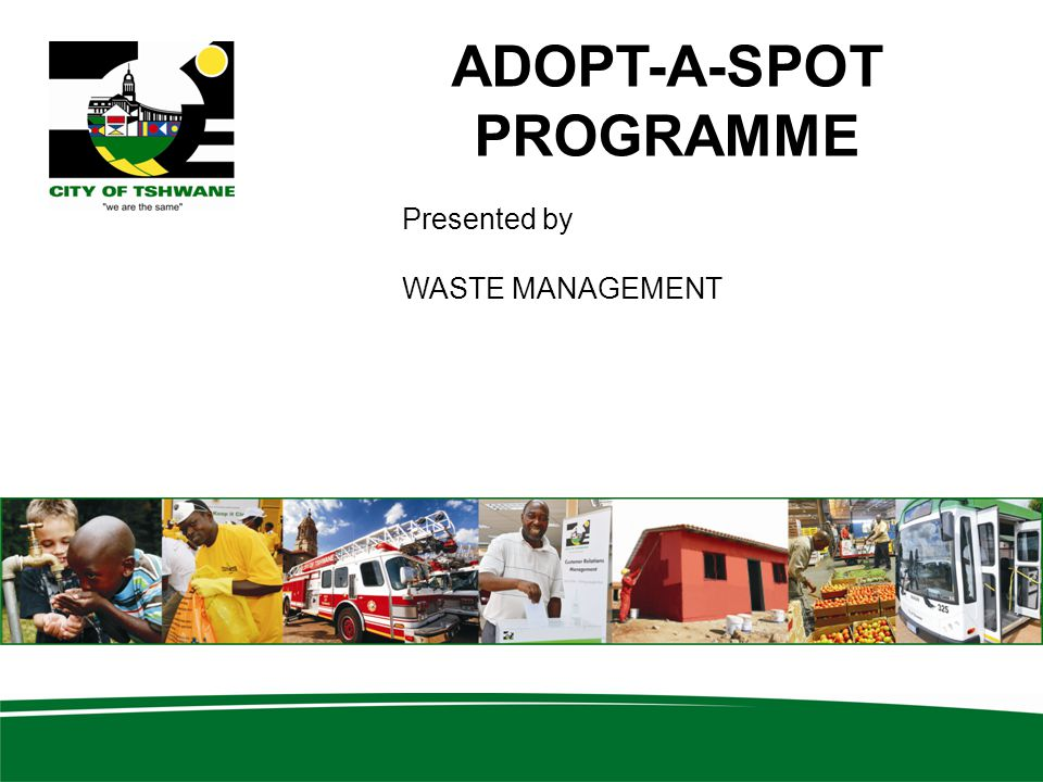 ADOPT-A-SPOT PROGRAMME Presented by WASTE MANAGEMENT