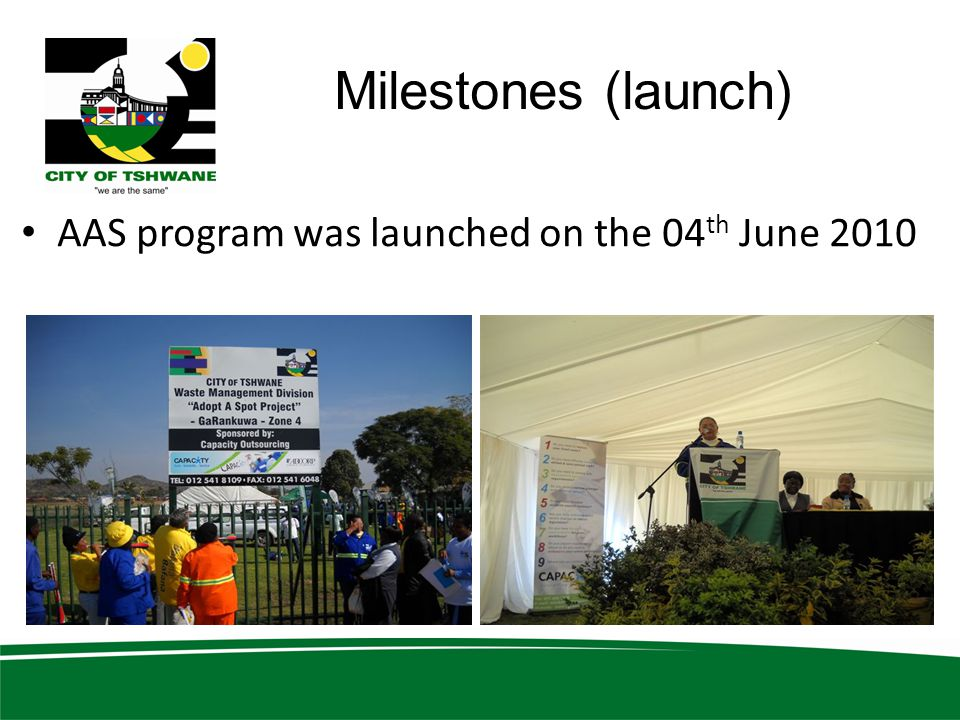 Milestones (launch) AAS program was launched on the 04 th June 2010