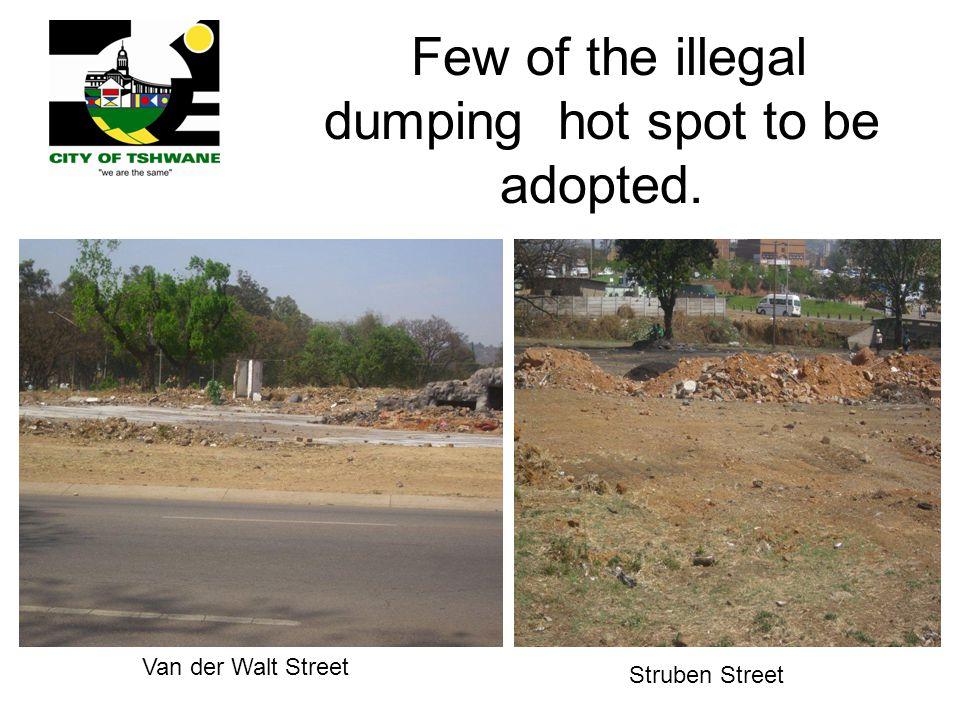 Few of the illegal dumping hot spot to be adopted. Van der Walt Street Struben Street